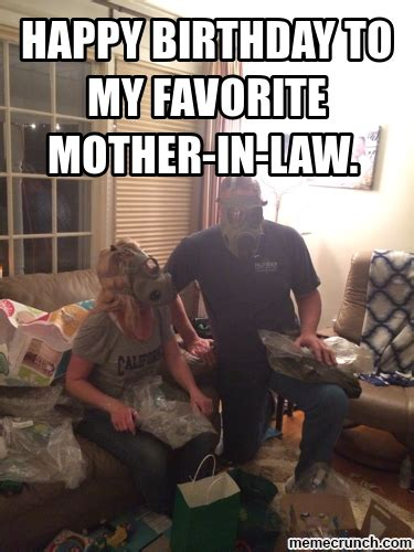 In Law Meme - happy birthday to my favorite mother in law