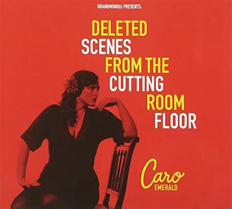 Cutting Room Floor by Caro Emerald Deleted From The Cutting Room Floor