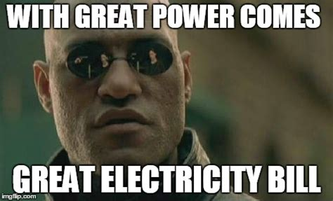 Electricity Meme - matrix morpheus meme imgflip