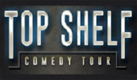 Top Shelf Comedy by Verizon Theatre At Grand Prairie Tickets And Event