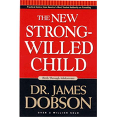 the new strong willed child books dr dobson the new strong willed child
