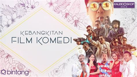 video film komedi indonesia 2015 kaleidoskop bintang 2015 kebangkitan film komedi