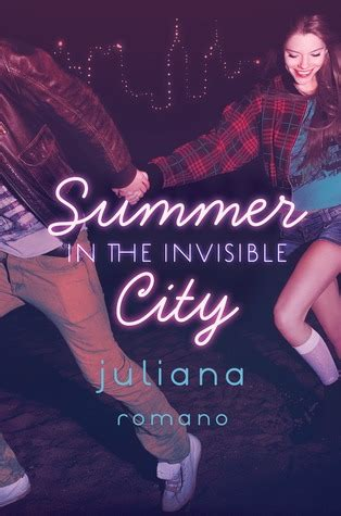the invisible books summer in the invisible city by juliana romano reviews