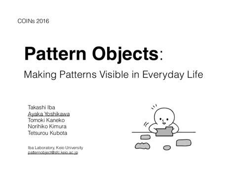 pattern making slideshare pattern objects making patterns visible in everyday life