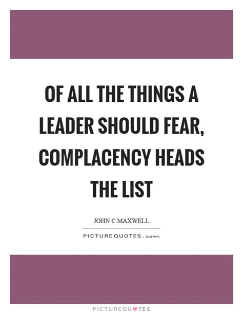 The Thing About Company by Complacency Quotes Sayings Complacency Picture Quotes