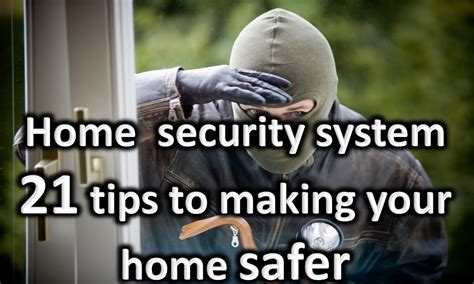21 tips to increase enhance your home security even if