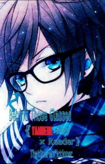 those glasses yandere boy x reader tof the