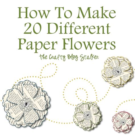 How To Make Different Types Of Paper Flowers - how to make 20 different paper flowers the crafty