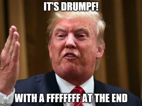 Ffffffff Meme - donald drumpf imgflip