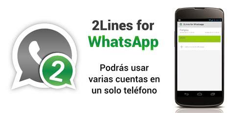 tutorial 2lines for whatsapp como usar dos cuentas de whatsapp en el mismo celular