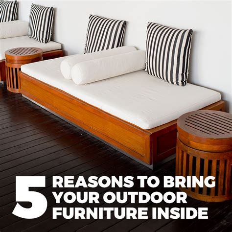 outdoor furniture indoors 5 reasons to bring your outdoor furniture inside furniture for modern living