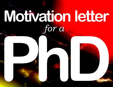 Motivation Letter Phd how to write a motivation letter for phd motivational
