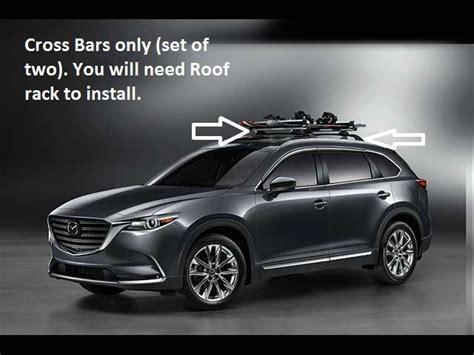 mazda cx 9 roof rack cross bars 2016 2017 mazda cx 9 cross bars roof rack required not