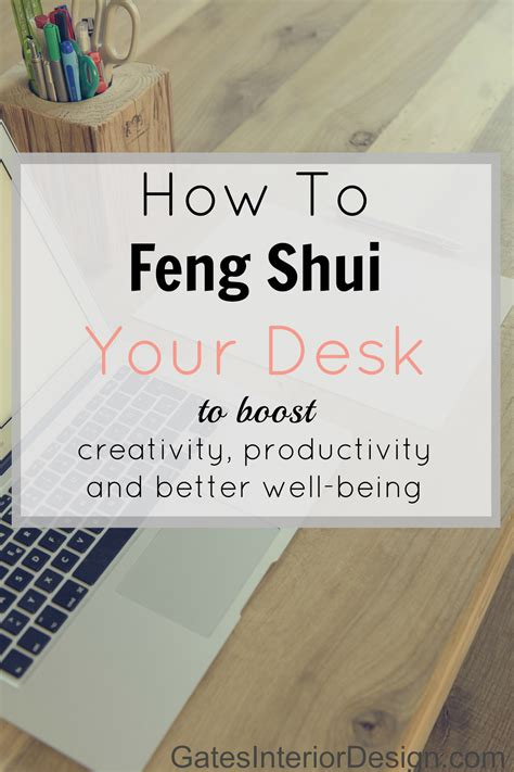 Feng Shui Tips For Office Desk How To Feng Shui Your Desk Gates Interior Design And