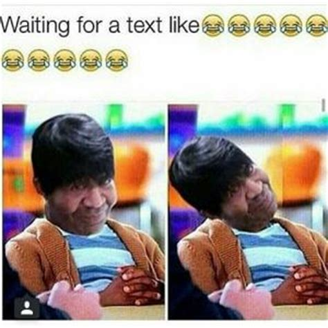 Waiting For Text Meme - texting memes kappit