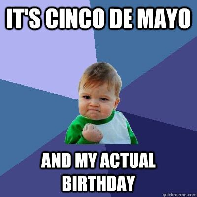 Cinco De Mayo Meme - success kid memes quickmeme