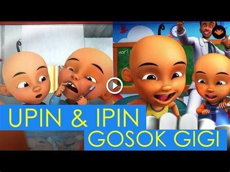 film upin ipin gosok gigi upin ipin lagu gosok gigi with lyric