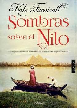 libro shadows on the nile sombras sobre el nilo kate furnivall b 243 veda rese 241 as de anika entre libros