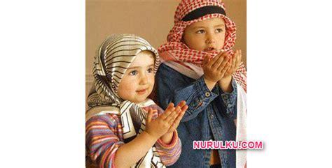 cara membuat anak secara islami yuk belajar cara mendidik anak secara islami nurulku blog