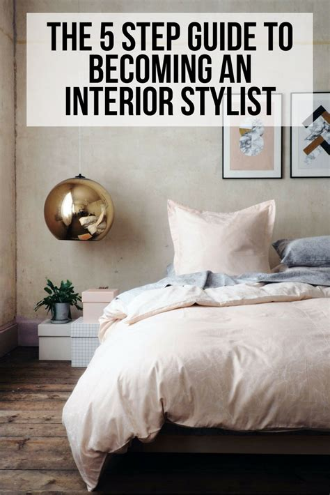 a guidebook on how to become an interior designer the 5 step guide to becoming an interior stylist