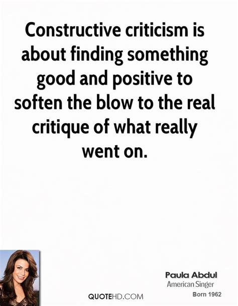 Paula Abdul Quote Of The Day by Constructive Criticism Quotes Quotesgram