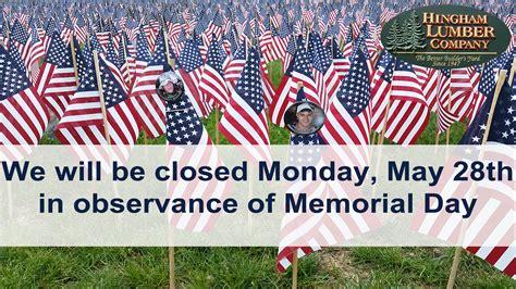 memorial day 2018 memorial day closed hingham lumber company