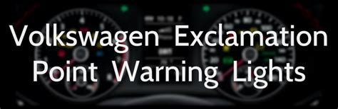 subaru warning lights exclamation point learn more about volkswagen exclamation point warning lights