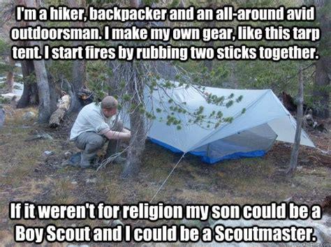 Tarp Meme - i m a hiker backpacker and an all around avid outdoorsman