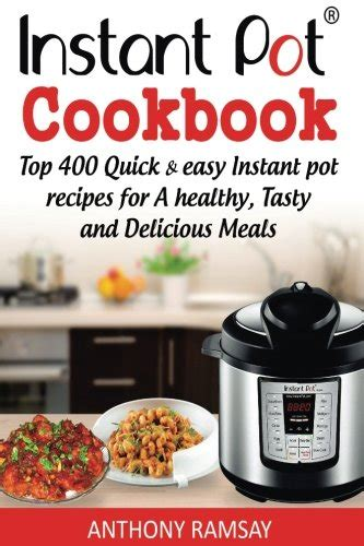 instant pot cookbook healthy instant pot recipes for everyday cooking books pdf instant pot cookbook top 400 and easy