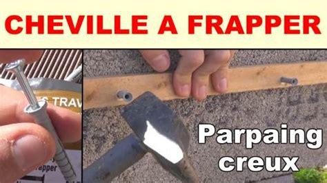 Cheville A Frapper Rail Placo by Cheville A Frapper Materiaux Creux Materiaux Pleins