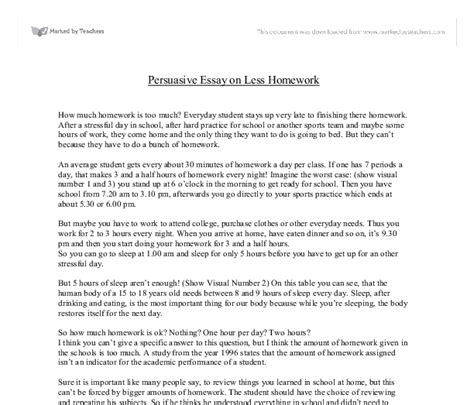Homework Persuasive Essay by Persuasive Essay On Less Homework Education And Teaching Marked By Teachers
