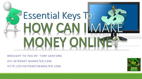 how can i make money online 6 essential keys - How Can I Make Money Online