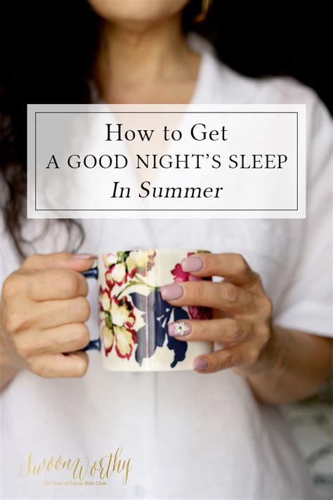 how to get a good night s sleep hunting for a perfect how to get a good night s sleep in summer swoon worthy