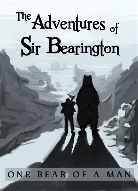 the adventures of sir the adventures of sir bearington by vriosart on