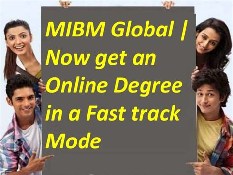 Fast Track Mba In India by Mibm Global Now Get An Degree In A Fast Track Mode