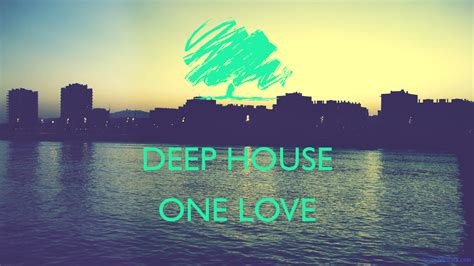 what is deep house music deep house one love poster ilyuz keep calm o matic