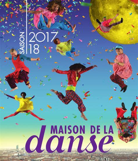 maison de la danse lyon saison 2017 2018 la maison de la danse de lyon danses