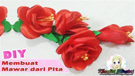 youtube membuat bunga mawar dari pita diy membuat mawar dari pita youtube