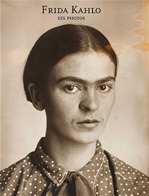 frida kahlo ses photos andr 233 fr 232 re 201 ditions