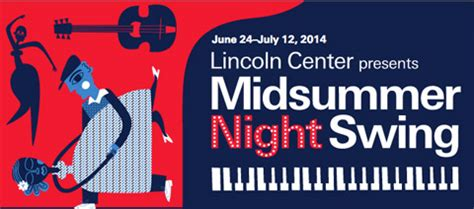 midsummers night swing lincoln center s midsummer night swing 2014 schedule