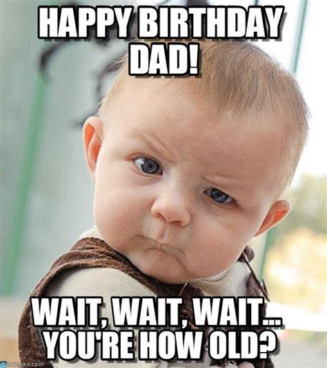 Funny Dad Memes - happy birthday memes images about birthday for everyone