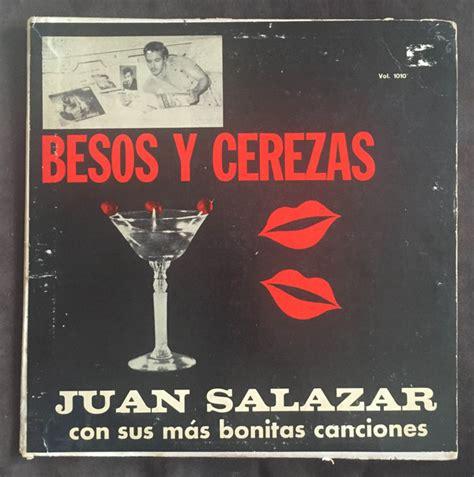 besos y cerezas juan salazar besos y cerezas vinyl lp album discogs