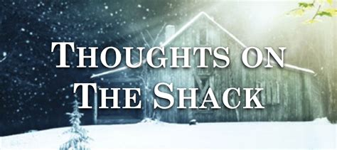 the shack film march 2017 the prodigal thought thoughts on the shack the doc file