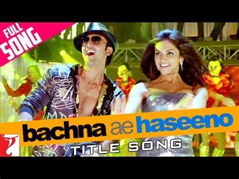 bachna ae haseeno songs download bachna ae haseeno full movie download in hd download hd