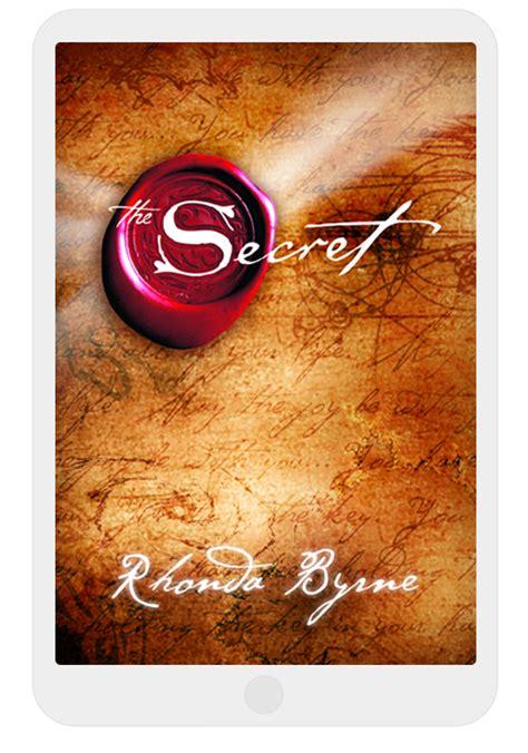 The Secrets To by The Secret Ebook The Secret Official Website