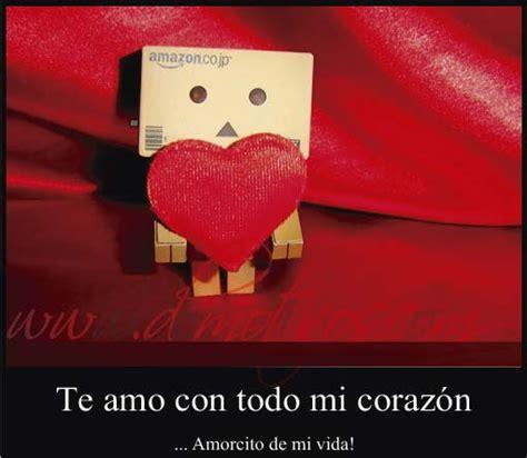 imagenes te quiero con todo mi corazon te amo con todo mi coraz 243 n imagenes de amor