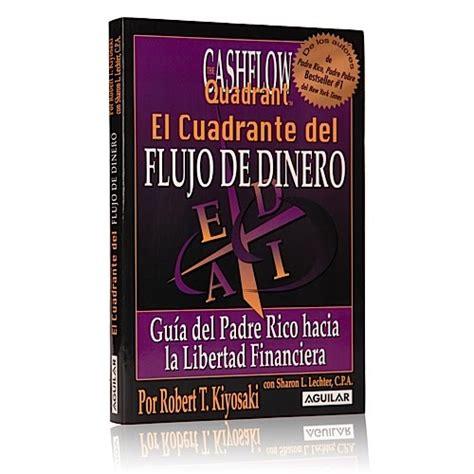 descargar libro de texto el cuadrante del flujo aprendiendo a ganar dinero libro quot el cuadrante del flujo de dinero quot