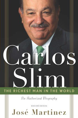 carlos slim biography in spanish carlos slim the richest man in the world the authorized