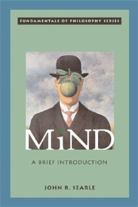 i am not a brain philosophy of mind for the 21st century books mind a brief introduction by rogers searle reviews