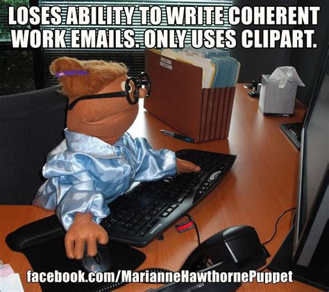 Video Clip Memes - loses ability to write coherent work emails only uses clipart work meme funny office clipart
